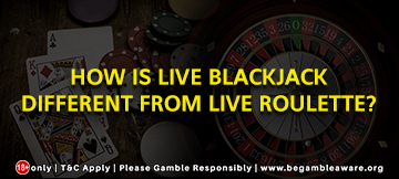 How is Live Blackjack different from Live Roulette?