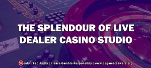 The Splendour of Live Dealer Casino Studio