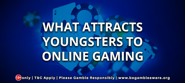 What Attracts Youngsters To Online Gambling?