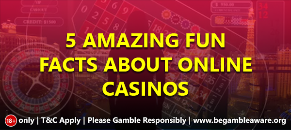 5-amazing-fun-facts-about-online-casinos_600x269