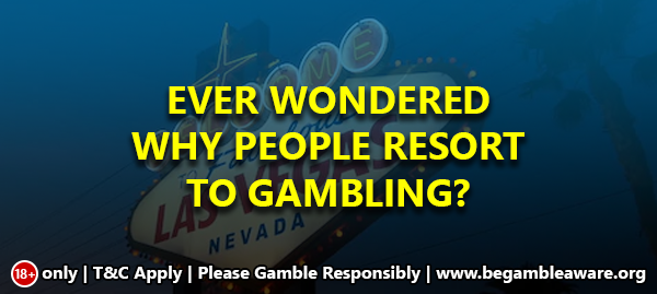 Ever-wondered-why-people-resort-to-gambling_360x162