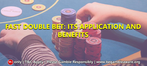 Fast Double Bet: Its application and benefits